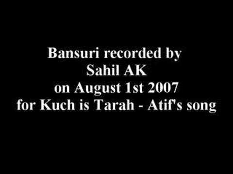 Sahil - Bansuri : Kuch is tarah (Atif Aslam)