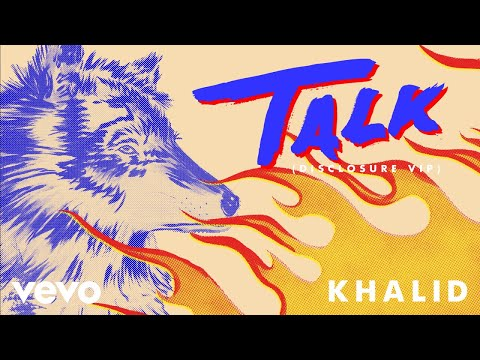 Khalid - Talk (Disclosure VIP (Audio))