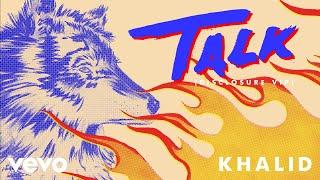 Download Khalid  Talk Disclosure VIP Audio MP3