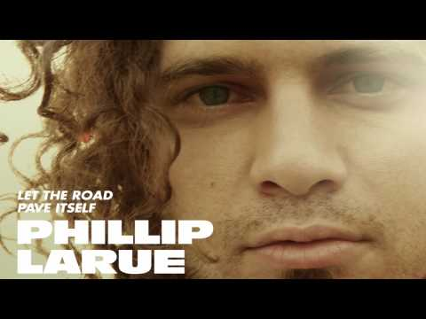 Phillip Larue - Chasing The Daylight
