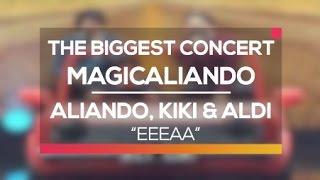 Aliando, Kiki `CJR` & Aldi `CJR` - Eeeaa The Biggest Concert MagicAliando