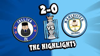 ⚽️Chelsea vs Man City - the HIGHLIGHTS!⚽️ (Kante Luiz Parody Goals)