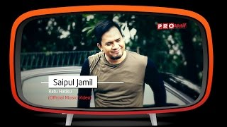 Ratu Hatiku - Saipul Jamil - [OFFICIAL VIDEO]