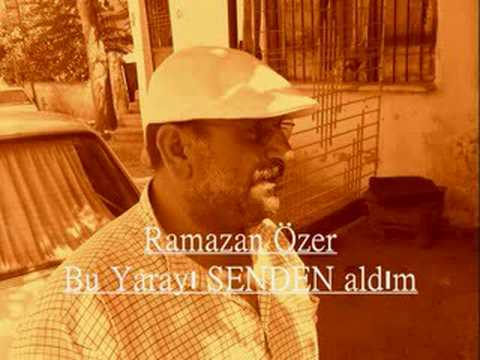 Ramazan Özer / Bu Yarayı SENDEN aldım