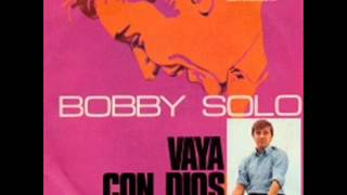 Bobby Solo   Vaya Con Dios ( Inez James   Nomen  Buddy Pepper   Larry Russel) 1968