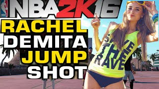 nba 2k16- Rachel Demita JUMPSHOT CASH??