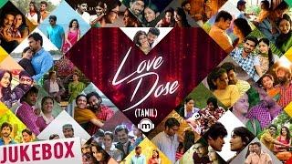 ❤️ Love Dose   Tamil Audio Jukebox