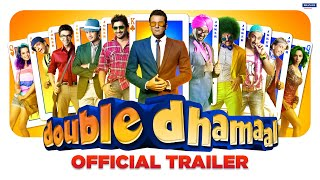 Dhamaal 2 - Double Dhamaal - Official Trailer