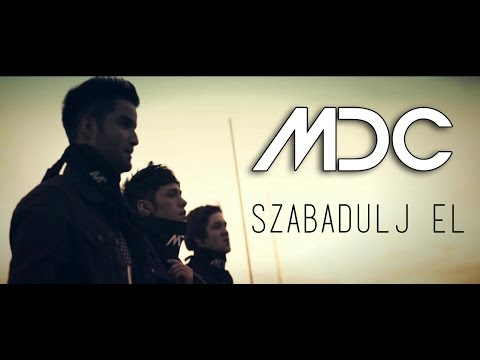 MDC - SZABADULJ EL (OFFICIAL MUSIC VIDEO)