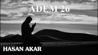 Hasan Akar - Adem 26