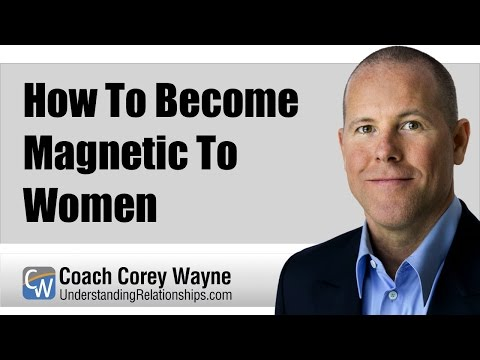How To Become Magnetic To Women