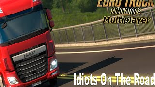 ETS2 MP Idiots On the Road #1