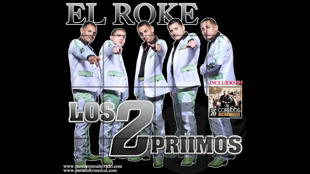 Los 2 Primos El Roke Estreno Feb 7 2012 Youtube