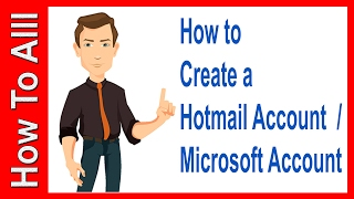How to Create a Hotmail Account 2017