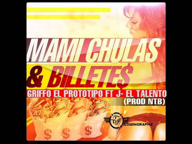 Griffo El Prototipo Ft J-El Talento -- Mami Chulas & Billetes ► Dembow 2013 ◄