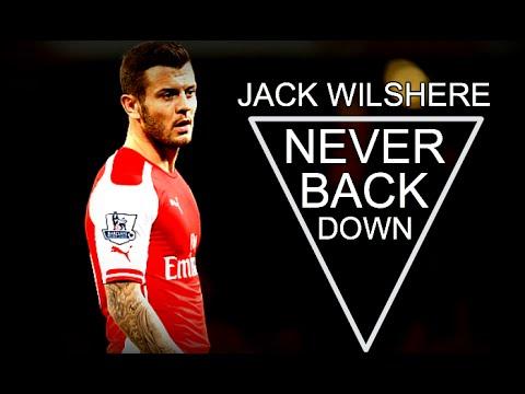 Jack Wilshere - 2015 | Never Back Down