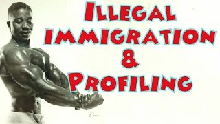 Illegal Immigration & Profiling - Leroy Colbert