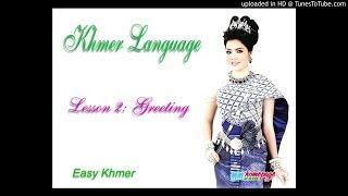 Tự Học Tiếng Khmer - Bài 2: Chào Hỏi