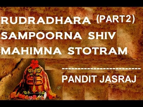 Rudradhara With Sampoorna Shiv Mahimna Stotram Part 2 By Pandit Jasraj, Jayanti Kale Juke Box video