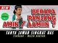 Berapa Panjang Ukuran Bacaan Aamiin - H.Ustadz Abdul Somad Lc,MA MP3