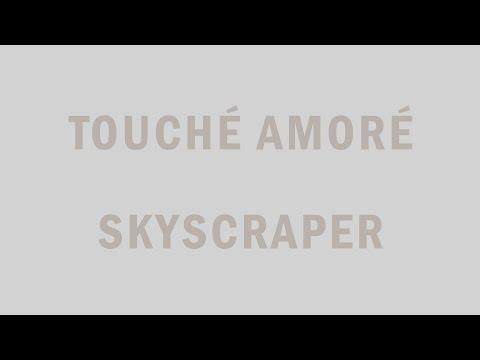 Touché Amoré Skyscraper ft. Julien Baker music videos 2016