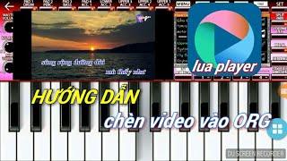ORG 2018 TV- HD CHÈN VIDEO VÀO MÀN HÌNH ORG
