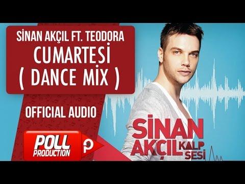 Sinan Akçıl Ft. Teodora - Cumartesi ( Dance Mix )