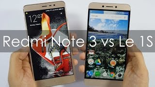Xiaomi Redmi Note 3 vs Letv Le 1S Smartphone Which Is Better?