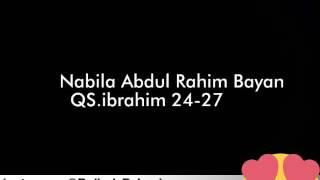 Nabila Abdul Rahim Bayan Q.S ibrahim ayat 24-27