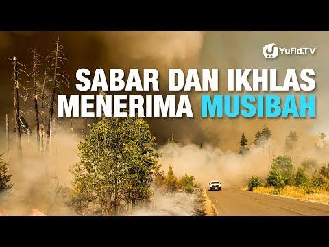 Konsultasi Syariah : Sabar dan Ikhlas Menerima Musibah (Cobaan Hidup) - Ustadz Ali Ahmad