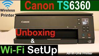 Canon Pixma TS6360 SetUp, Unboxing, Wi-Fi SetUp, Wireless Printing & Review.