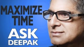 How to Maximize the Use of Our Time | Ask Deepak Chopra!