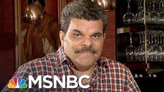 Actor Luis Guzmán: 'Candidates Must Listen To Latinos' | MSNBC