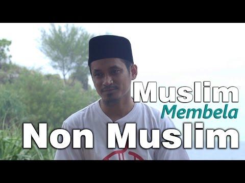 Serial Akidah : Muslim Membela Non Muslim