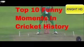 Top 10 Funny Moment in cricket