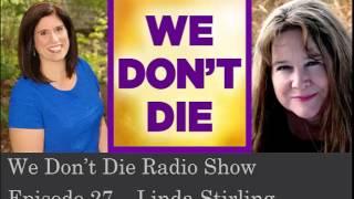 Episode 27 Linda Stirling on We Don't Die Radio Show