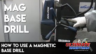 How to use a mag base drill