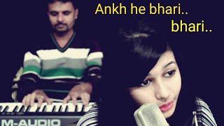 Ankh hai bhari bhari.. HEART TOUCHING female (cover)