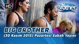 Big Brother Türkiye (30 Kasım 2015) Pazartesi Sabah Yayını İzle - Bölüm 2