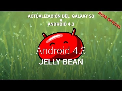 Android 4.3 para Samsung Galaxy S3 Oficial español