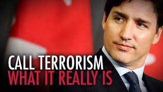 """Trudeau won't call the murder of Canadian soldiers """"terrorism"""""""