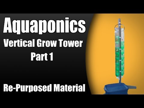 Aquaponic/Hydroponic Vertical Grow Tower (Part 1) - Re-purposed Material