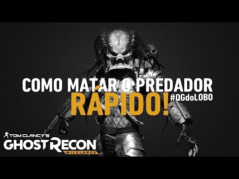 COMO MATAR O PREDADOR RÁPIDO E FÁCIL! - GHOST RECON WILDLANDS(PT-BR) #QGdoLOBO