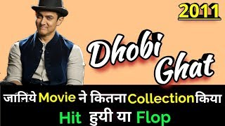 Aamir Khan DHOBI GHAT 2011 Bollywood Movie LifeTime WorldWide Box Office Collection