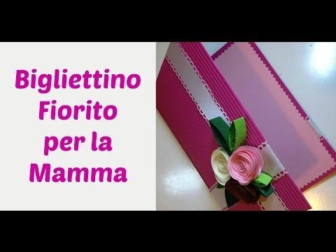 Biglietto Fiorito Rose di Carta Flower card Festa della mamma Mothers day cardArte per Te