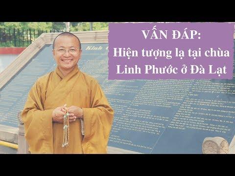 Vấn đáp: Hiện tượng lạ tại chùa Linh Phước ở Đà Lạt