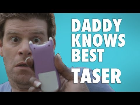 Daddy Knows Best - Taser