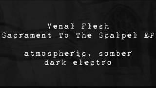 Venal Flesh - Sacrament to the Scalpel EP trailer