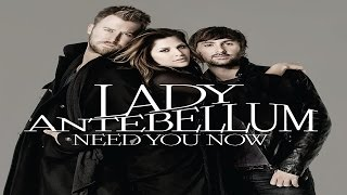 Lady Antebellum Video - Lady Antebellum -  Need You Now (Tradução)
