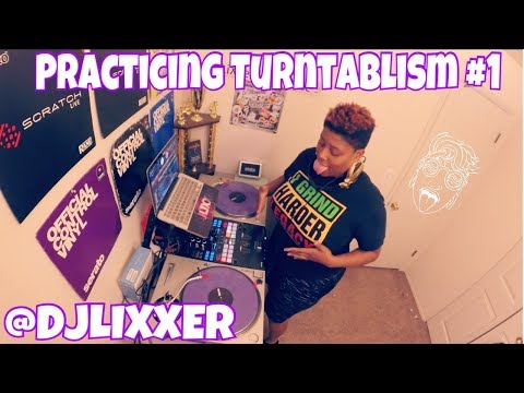 LET ME SHOW YOU HOW I REALLY GET DOWN! | Practicing Turntablism Vlog #1| #LiXxerExperience TV